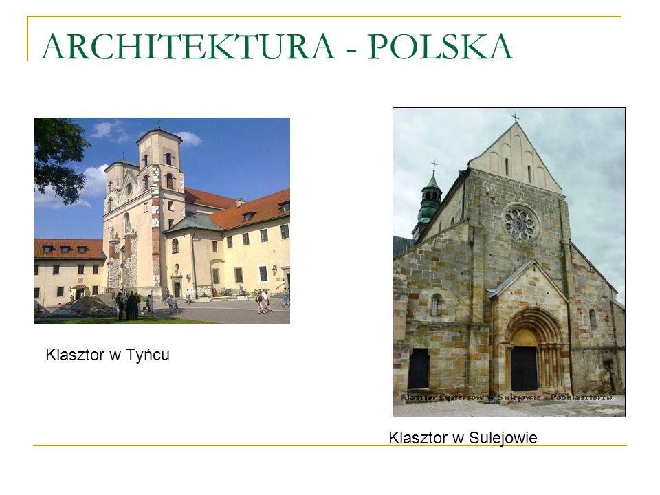 ARCHITEKTURA - POLSKA Klasztor w Tyńcu Klasztor w Sulejowie