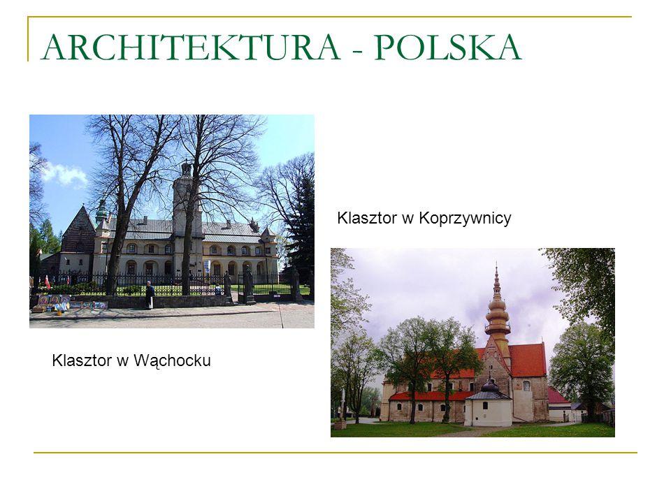 ARCHITEKTURA - POLSKA Klasztor w Koprzywnicy Klasztor w Wąchocku