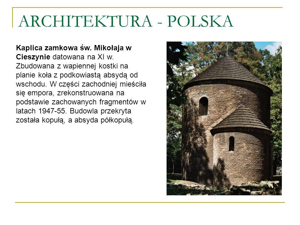 ARCHITEKTURA - POLSKA Kaplica zamkowa św. Mikołaja w Cieszynie datowana na XI w. Zbudowana z wapiennej kostki na planie koła z podkowiastą absydą od w