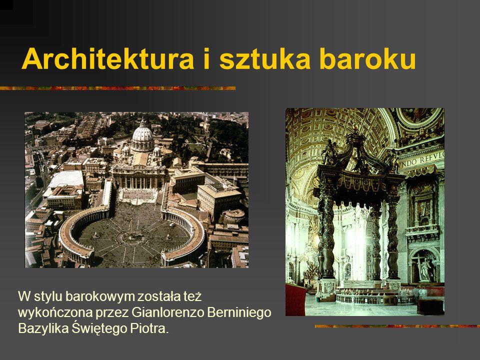 Architektura i sztuka baroku W stylu barokowym została też wykończona przez Gianlorenzo Berniniego Bazylika Świętego Piotra.