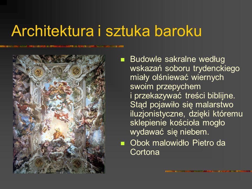 Architektura i sztuka baroku Budowle sakralne według wskazań soboru trydenckiego miały olśniewać wiernych swoim przepychem i przekazywać treści biblij