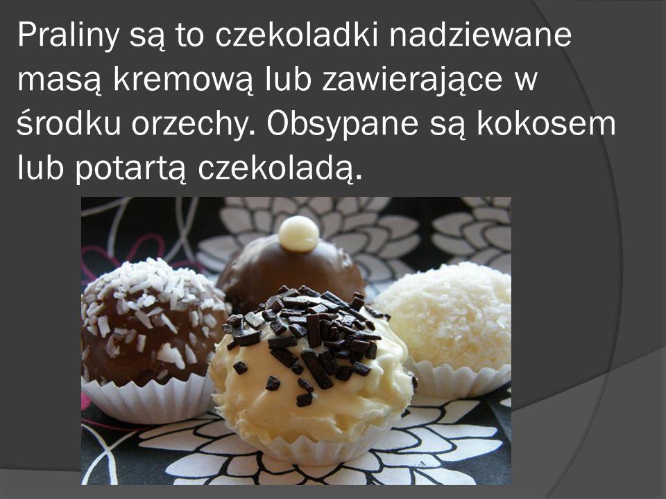 Praliny są to czekoladki nadziewane masą kremową lub zawierające w środku orzechy. Obsypane są kokosem lub potartą czekoladą.