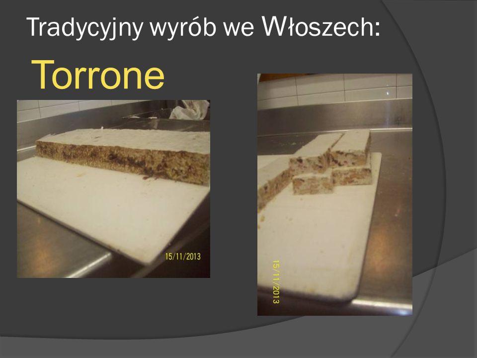 Tradycyjny wyrób we W łoszech: Torrone
