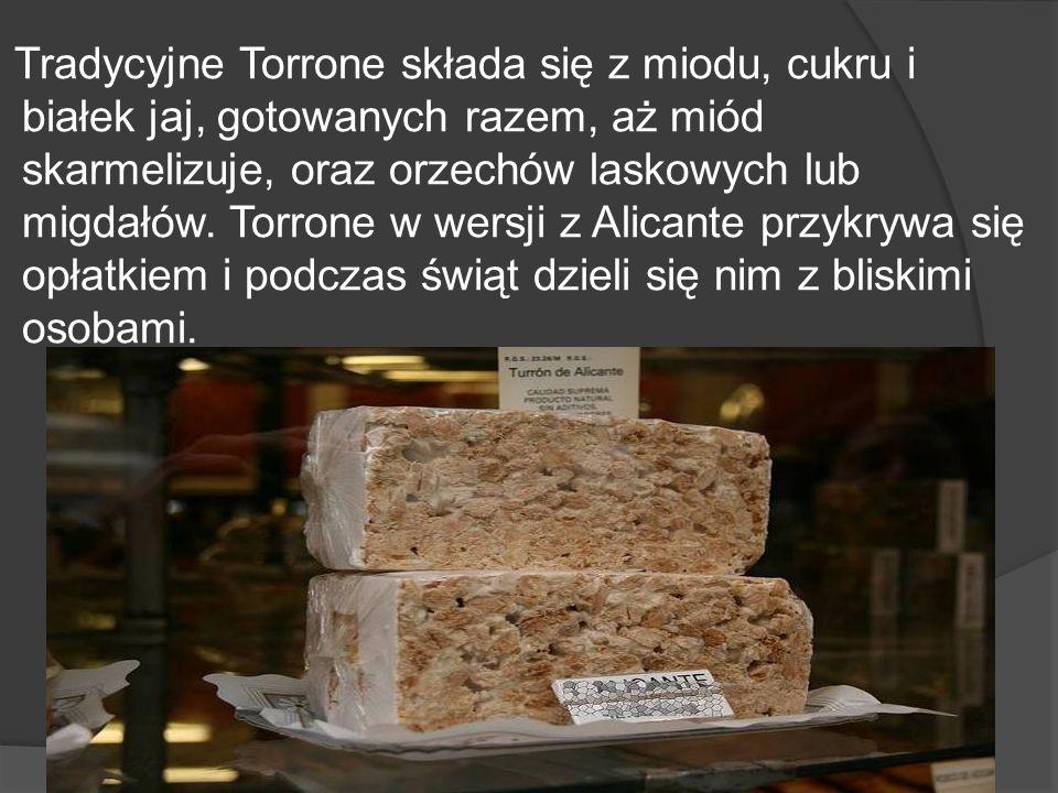 Tradycyjne Torrone składa się z miodu, cukru i białek jaj, gotowanych razem, aż miód skarmelizuje, oraz orzechów laskowych lub migdałów.