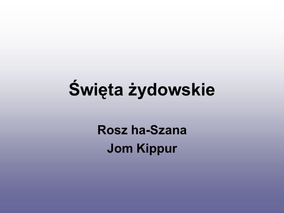 Święta żydowskie Rosz ha-Szana Jom Kippur