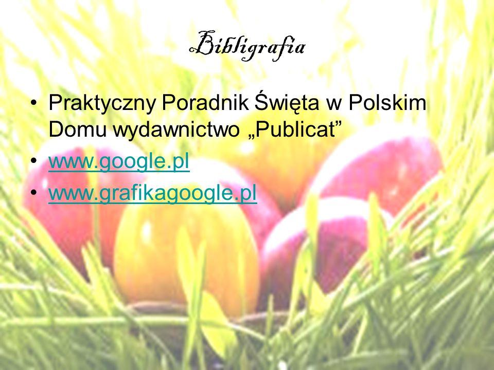 """Bibligrafia Praktyczny Poradnik Święta w Polskim Domu wydawnictwo """"Publicat"""" www.google.pl www.grafikagoogle.pl"""