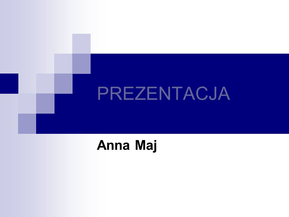 PREZENTACJA Anna Maj