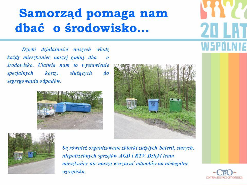 Dzięki działalności naszych władz każdy mieszkaniec naszej gminy dba o środowisko. Ułatwia nam to wystawienie specjalnych koszy, służących do segregow