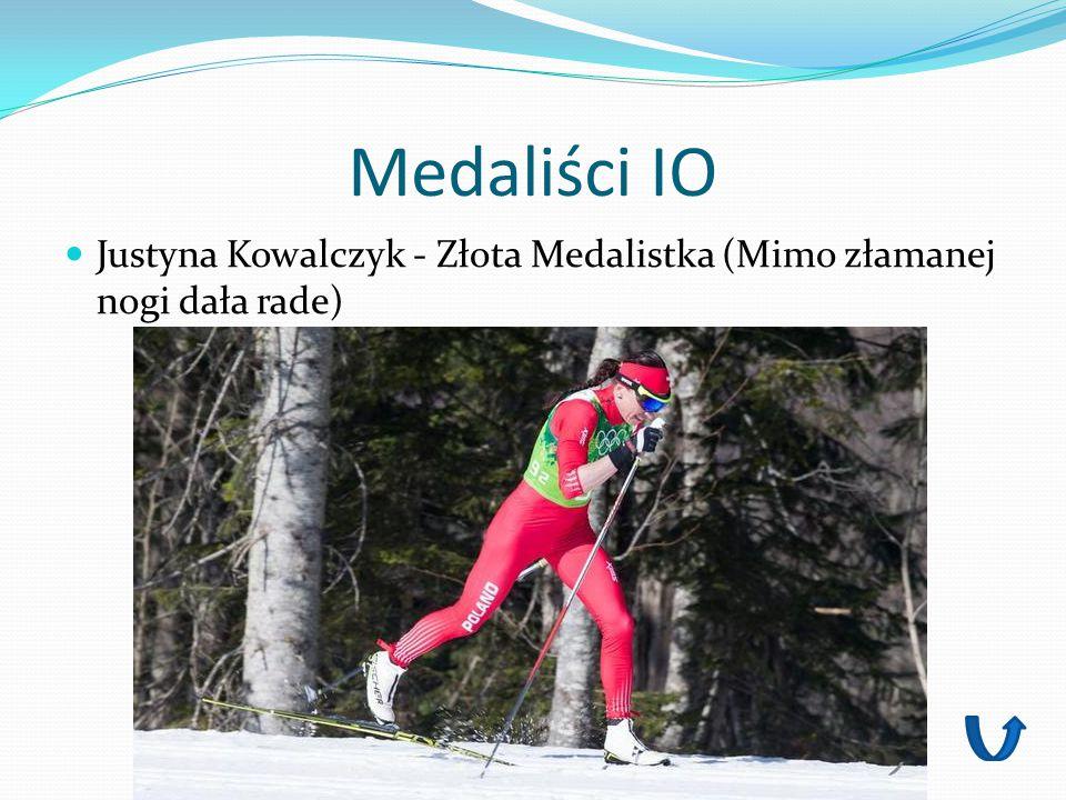 Medaliści IO Justyna Kowalczyk - Złota Medalistka (Mimo złamanej nogi dała rade)