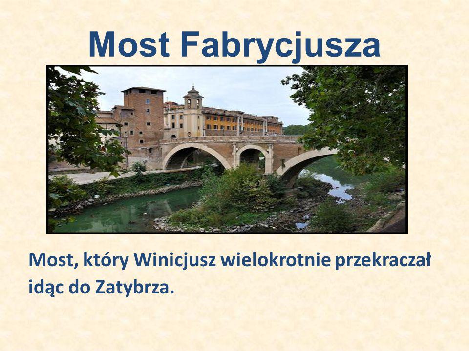 Most Fabrycjusza Most, który Winicjusz wielokrotnie przekraczał idąc do Zatybrza.