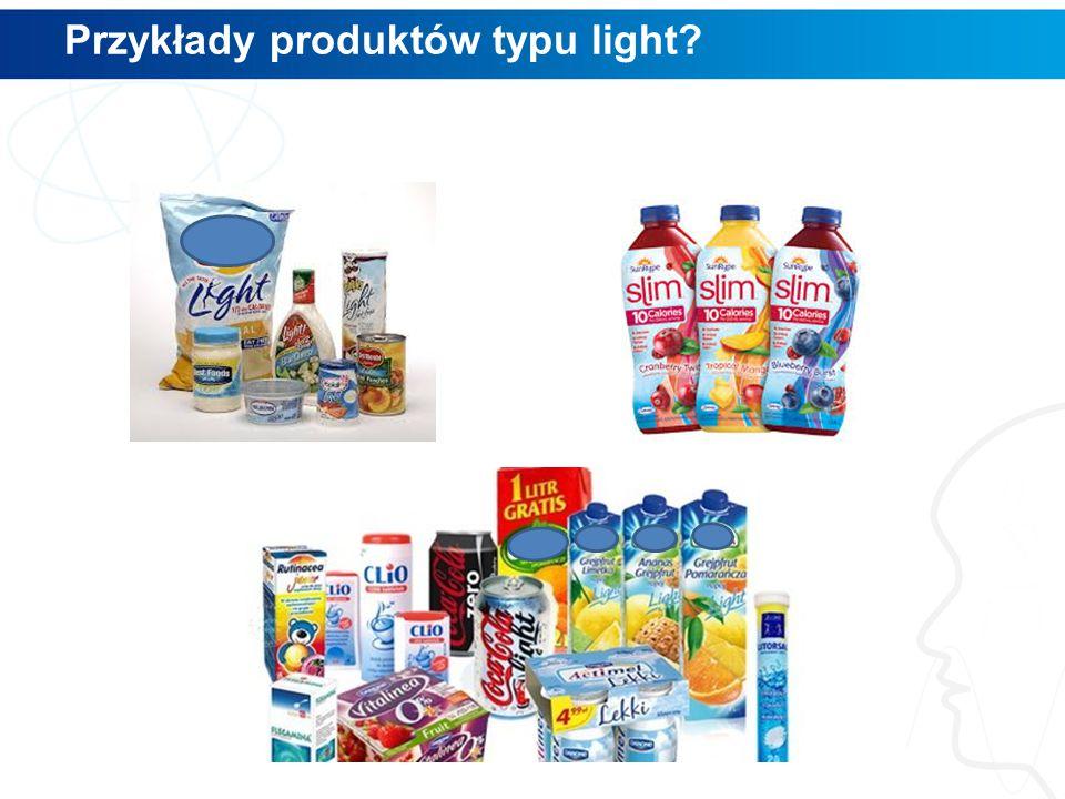 Przykłady produktów typu light?