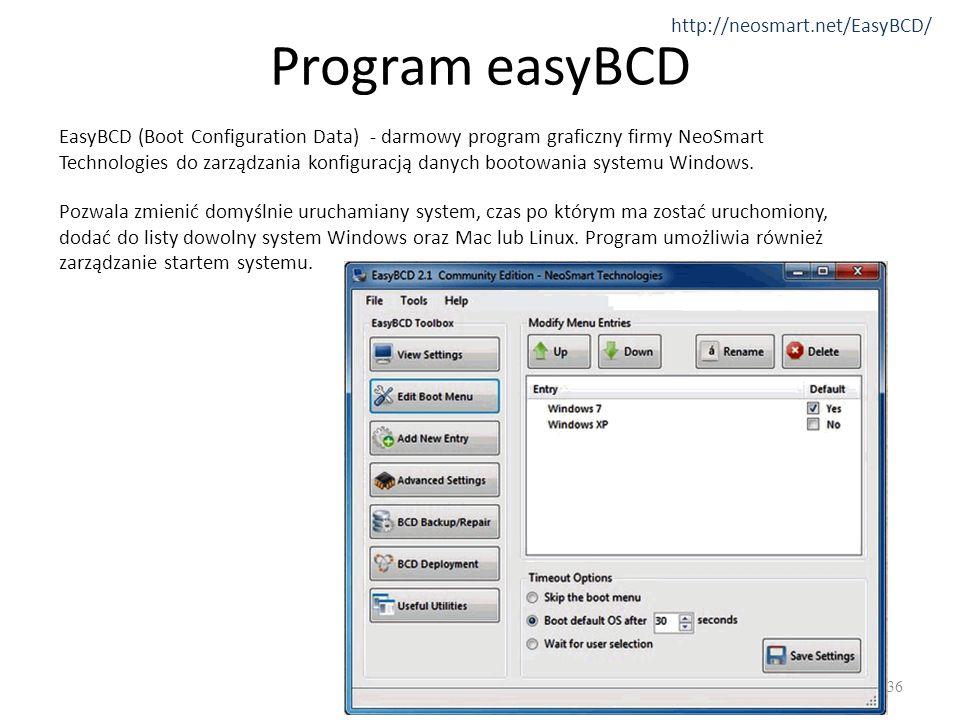 Program easyBCD 36 EasyBCD (Boot Configuration Data) - darmowy program graficzny firmy NeoSmart Technologies do zarządzania konfiguracją danych bootow