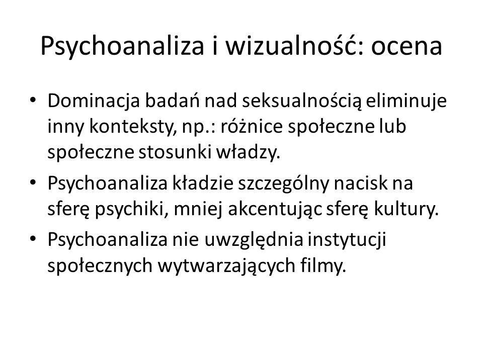 Psychoanaliza i wizualność: ocena Dominacja badań nad seksualnością eliminuje inny konteksty, np.: różnice społeczne lub społeczne stosunki władzy. Ps