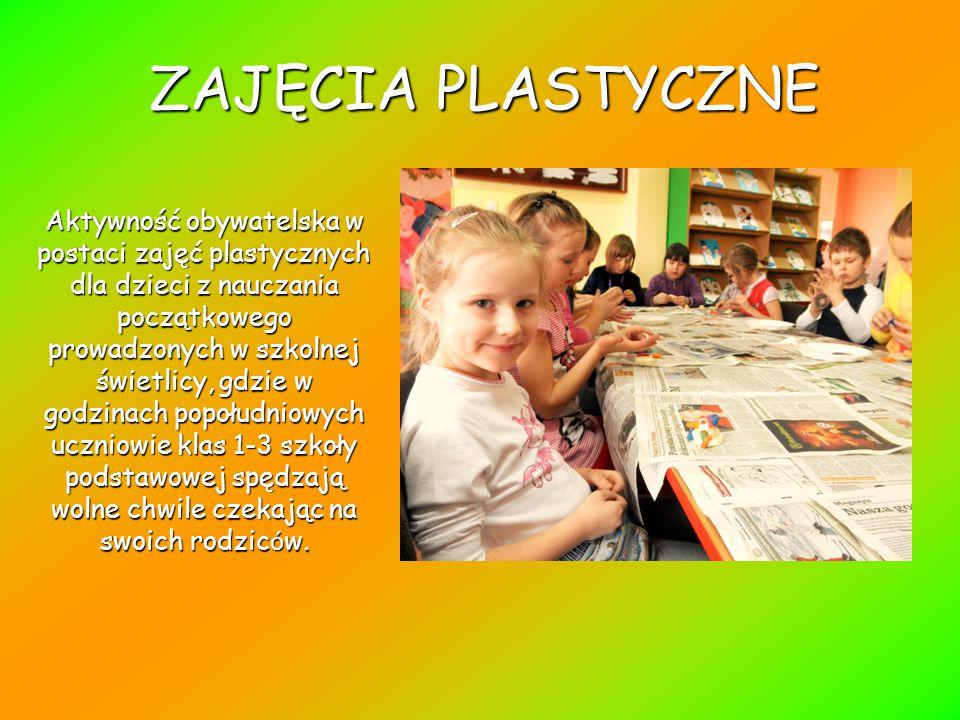 ZAJĘCIA PLASTYCZNE Aktywność obywatelska w postaci zajęć plastycznych dla dzieci z nauczania początkowego prowadzonych w szkolnej świetlicy, gdzie w godzinach popołudniowych uczniowie klas 1-3 szkoły podstawowej spędzają wolne chwile czekając na swoich rodzic ó w.