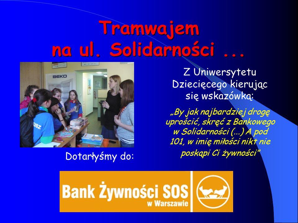 """Tramwajem na ul. Solidarności... Z Uniwersytetu Dziecięcego kierując się wskazówką: """"By jak najbardziej drogę uprościć, skręć z Bankowego w Solidarnoś"""