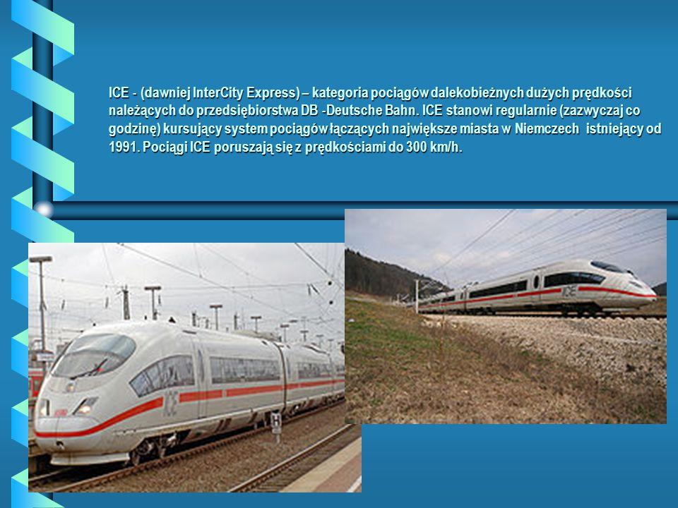 ICE - (dawniej InterCity Express) – kategoria pociągów dalekobieżnych dużych prędkości należących do przedsiębiorstwa DB -Deutsche Bahn. ICE stanowi r