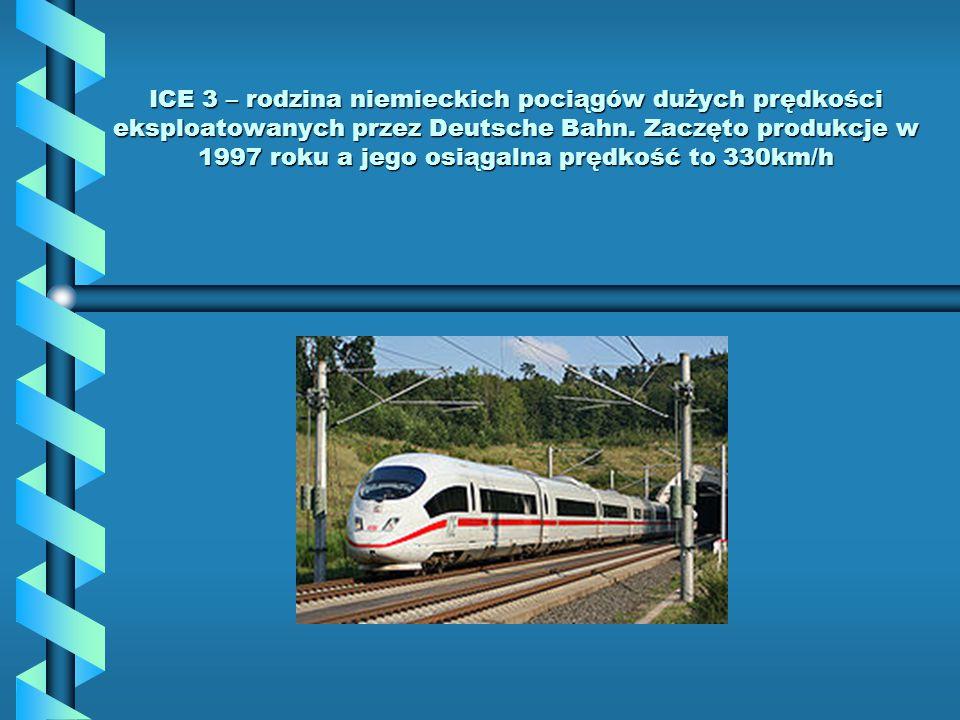 ICE 3 – rodzina niemieckich pociągów dużych prędkości eksploatowanych przez Deutsche Bahn. Zaczęto produkcje w 1997 roku a jego osiągalna prędkość to