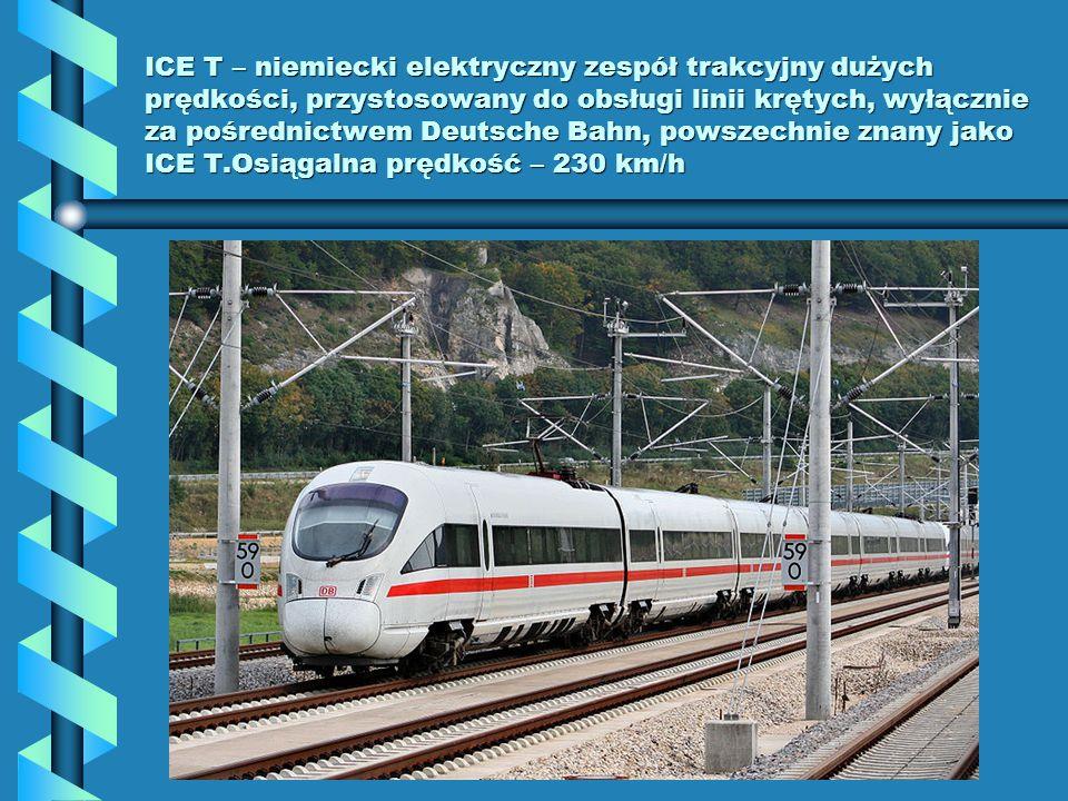 ICE T – niemiecki elektryczny zespół trakcyjny dużych prędkości, przystosowany do obsługi linii krętych, wyłącznie za pośrednictwem Deutsche Bahn, pow