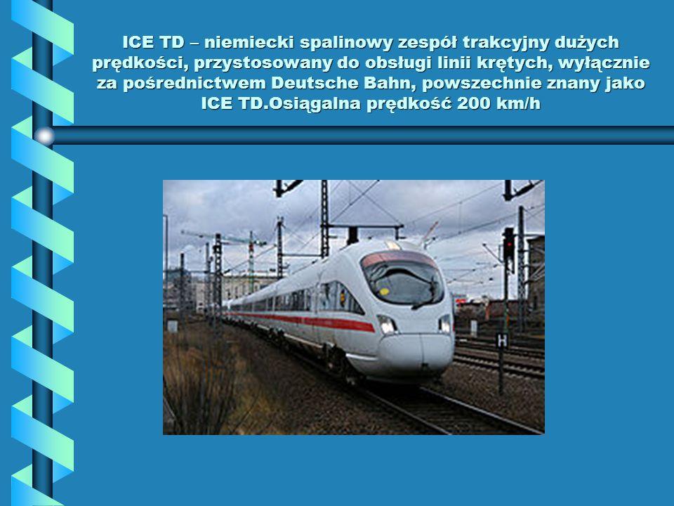 ICE TD – niemiecki spalinowy zespół trakcyjny dużych prędkości, przystosowany do obsługi linii krętych, wyłącznie za pośrednictwem Deutsche Bahn, pows