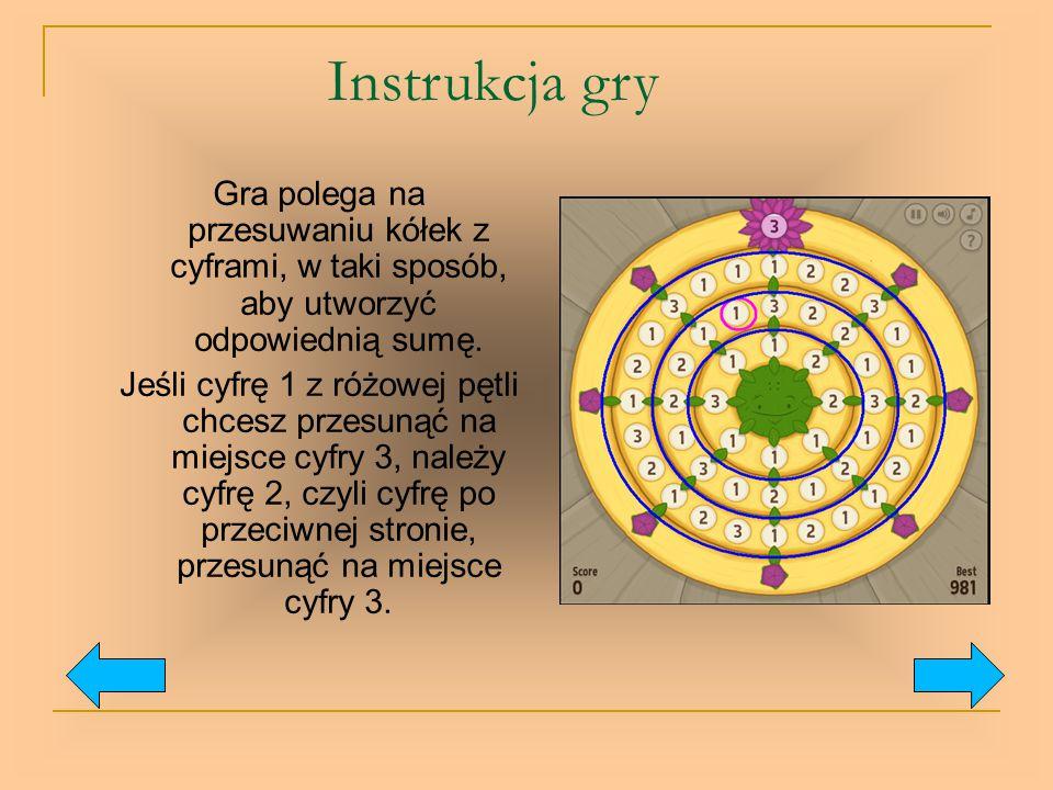 Instrukcja gry Gra polega na przesuwaniu kółek z cyframi, w taki sposób, aby utworzyć odpowiednią sumę. Jeśli cyfrę 1 z różowej pętli chcesz przesunąć
