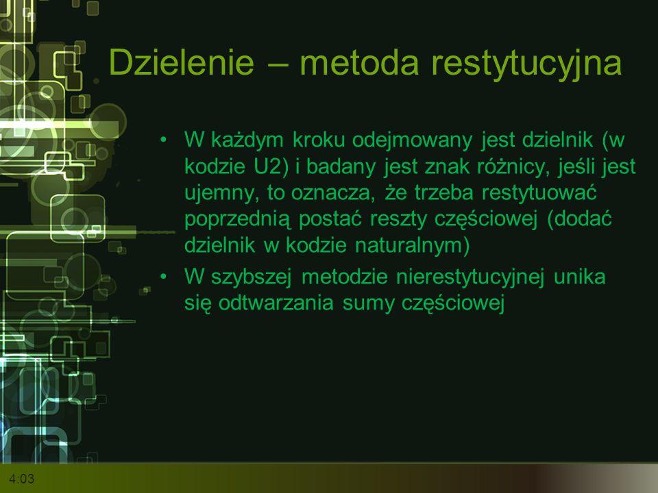 Dzielenie – metoda restytucyjna W każdym kroku odejmowany jest dzielnik (w kodzie U2) i badany jest znak różnicy, jeśli jest ujemny, to oznacza, że tr