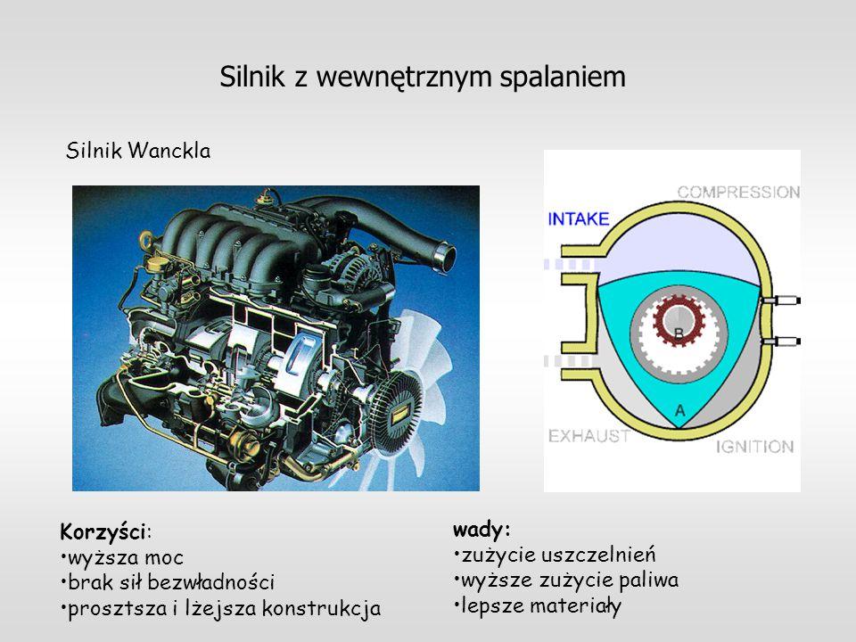 Silnik z wewnętrznym spalaniem Silnik Wanckla Korzyści: wyższa moc brak sił bezwładności prosztsza i lżejsza konstrukcja wady: zużycie uszczelnień wyż