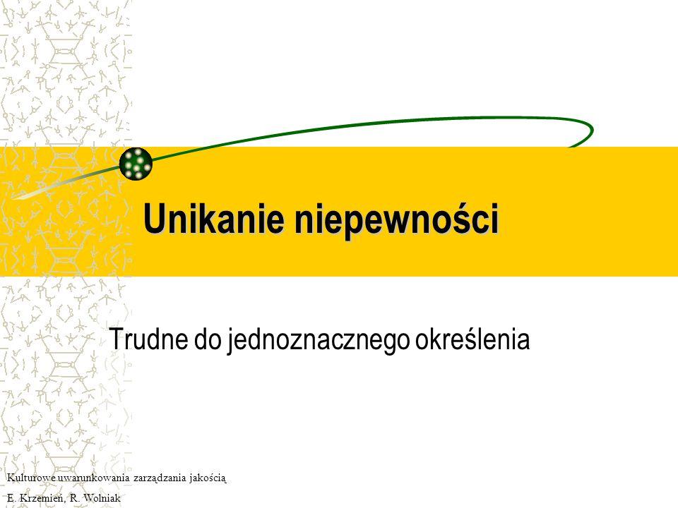 Dystans wobec władzy Powinien być niski Kulturowe uwarunkowania zarządzania jakością E. Krzemień, R. Wolniak