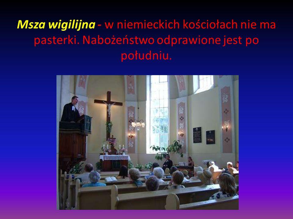 Msza wigilijna - w niemieckich kościołach nie ma pasterki. Nabożeństwo odprawione jest po południu.