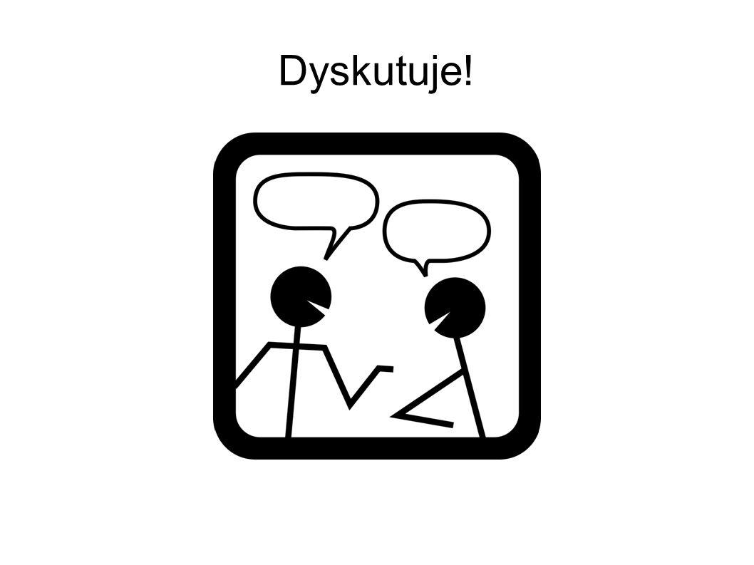 Dyskutuje!
