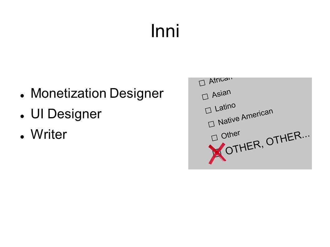 Inni Monetization Designer UI Designer Writer