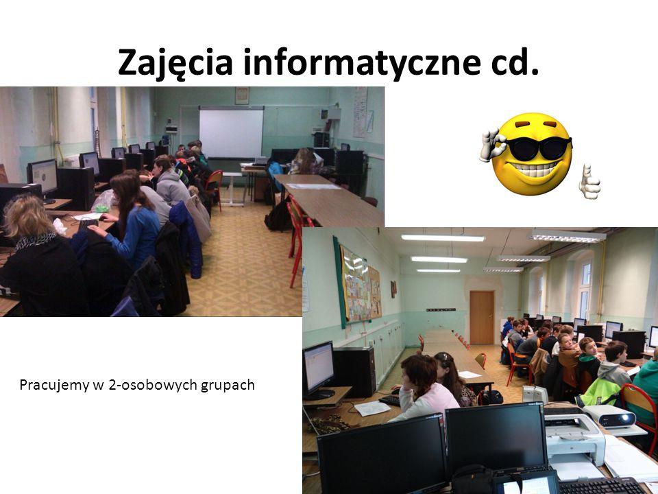 Zajęcia informatyczne cd. Pracujemy w 2-osobowych grupach