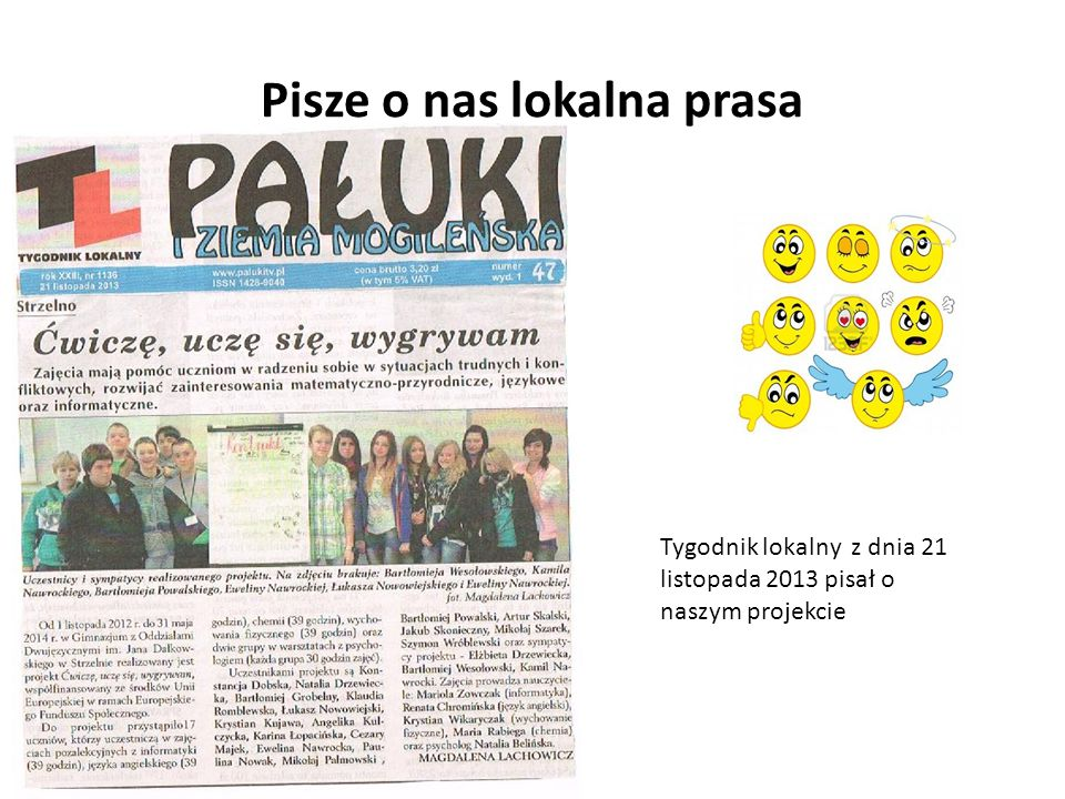 Pisze o nas lokalna prasa Tygodnik lokalny z dnia 21 listopada 2013 pisał o naszym projekcie