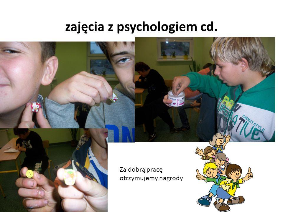 zajęcia z psychologiem cd. Za dobrą pracę otrzymujemy nagrody
