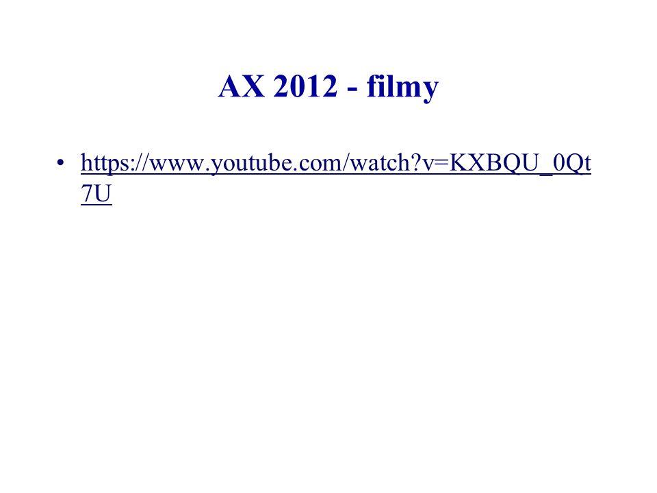 AX 2012 - filmy https://www.youtube.com/watch?v=KXBQU_0Qt 7Uhttps://www.youtube.com/watch?v=KXBQU_0Qt 7U
