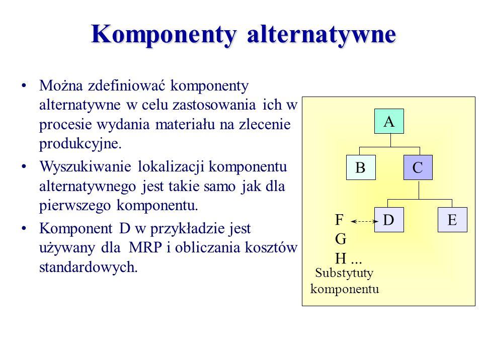 Komponenty alternatywne Można zdefiniować komponenty alternatywne w celu zastosowania ich w procesie wydania materiału na zlecenie produkcyjne. Wyszuk