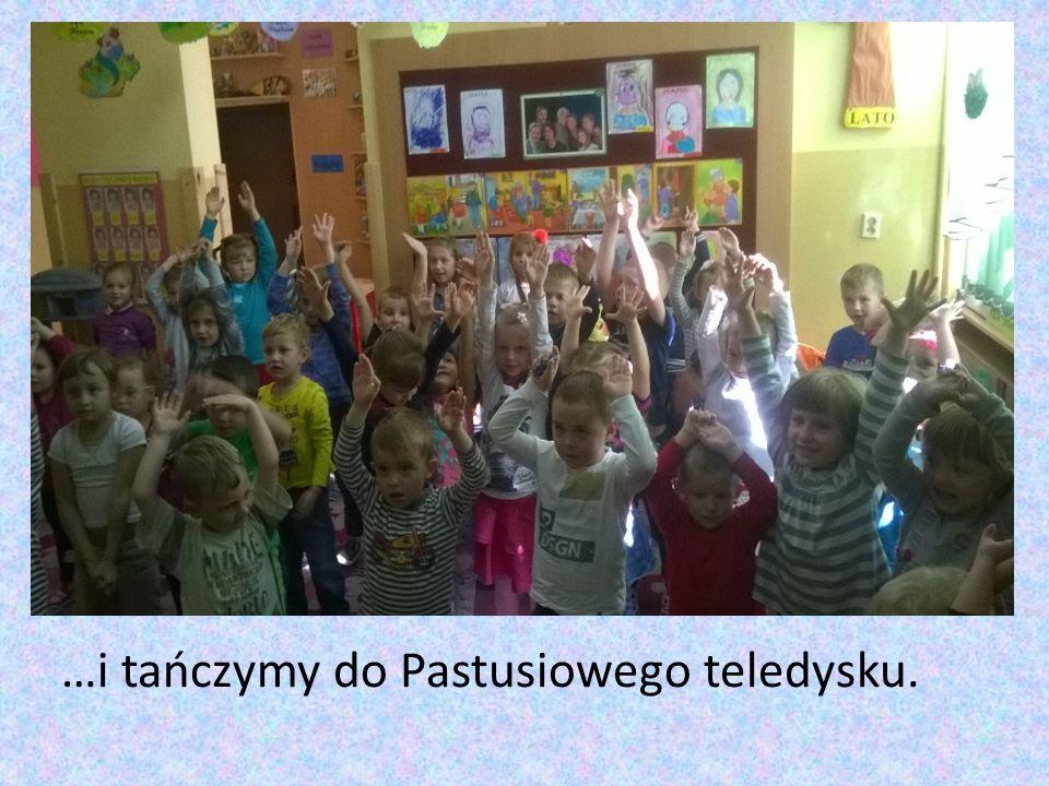 …i tańczymy do Pastusiowego teledysku.