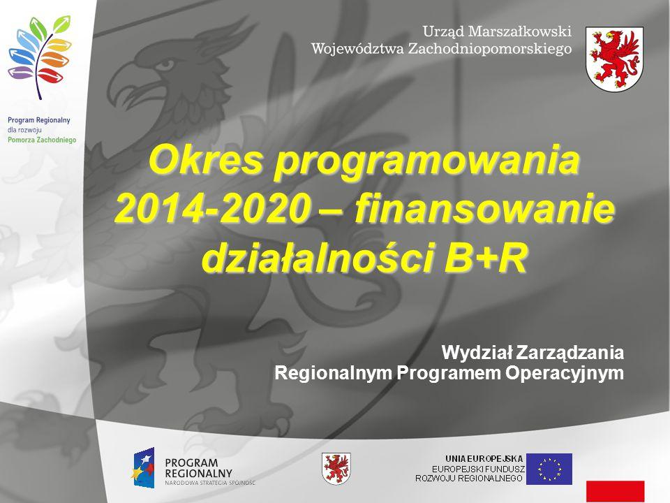 Wydział Zarządzania Regionalnym Programem Operacyjnym Okres programowania 2014-2020 – finansowanie działalności B+R