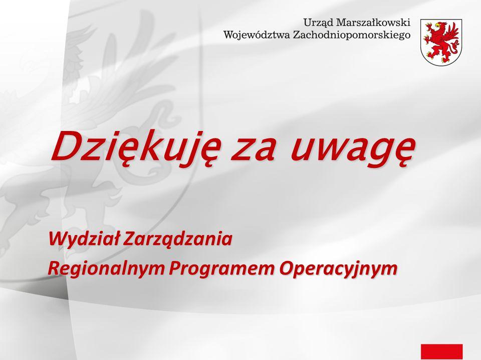Dziękuję za uwagę Wydział Zarządzania Regionalnym Programem Operacyjnym