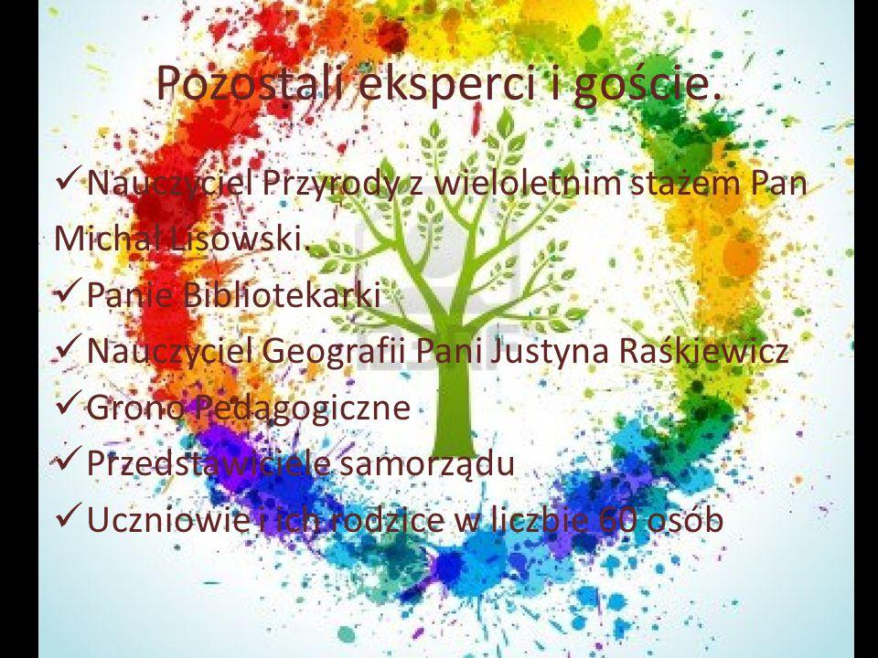 Pozostali eksperci i goście. Nauczyciel Przyrody z wieloletnim stażem Pan Michał Lisowski.