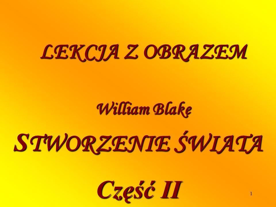 1 LEKCJA Z OBRAZEM William Blake S TWORZENIE ŚWIATA Część II