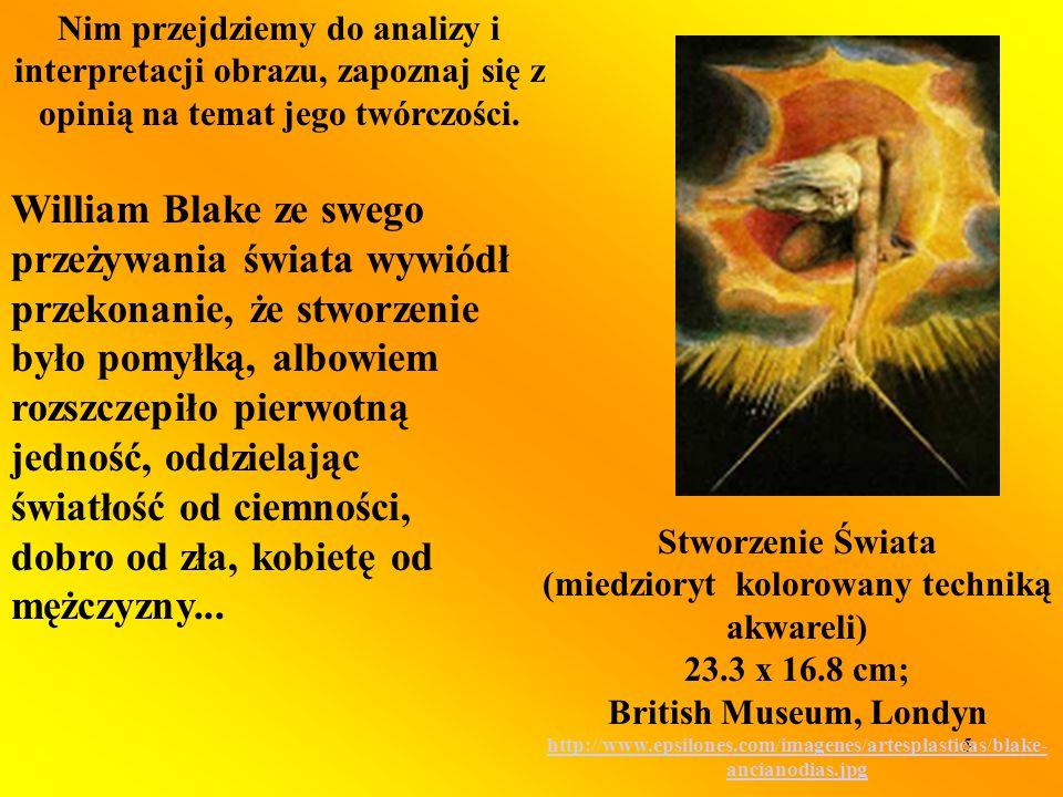5 Stworzenie Świata (miedzioryt kolorowany techniką akwareli) 23.3 x 16.8 cm; British Museum, Londyn http://www.epsilones.com/imagenes/artesplasticas/