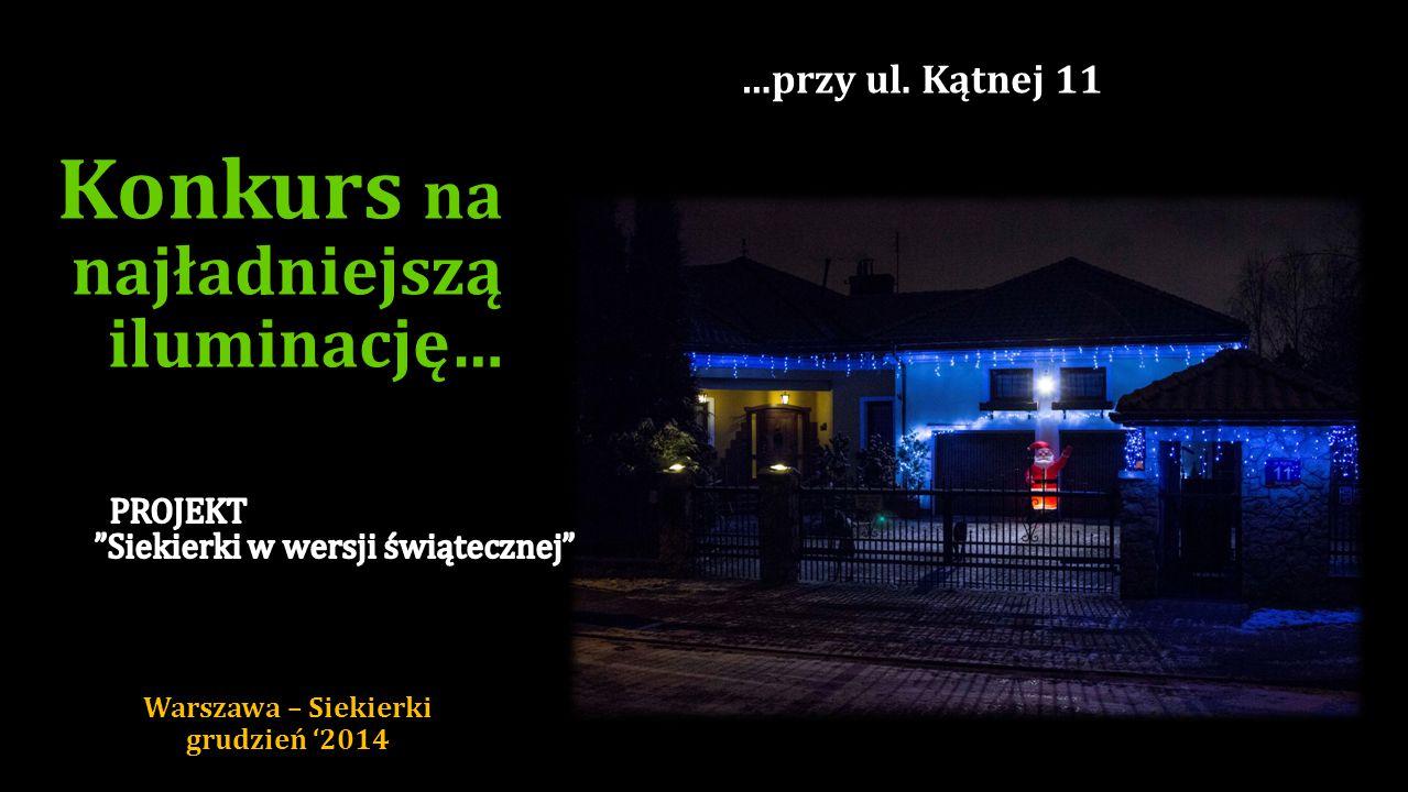 …przy ul. Rodzynkowej 15 Konkurs na najładniejszą iluminację… Warszawa – Siekierki grudzień '2014