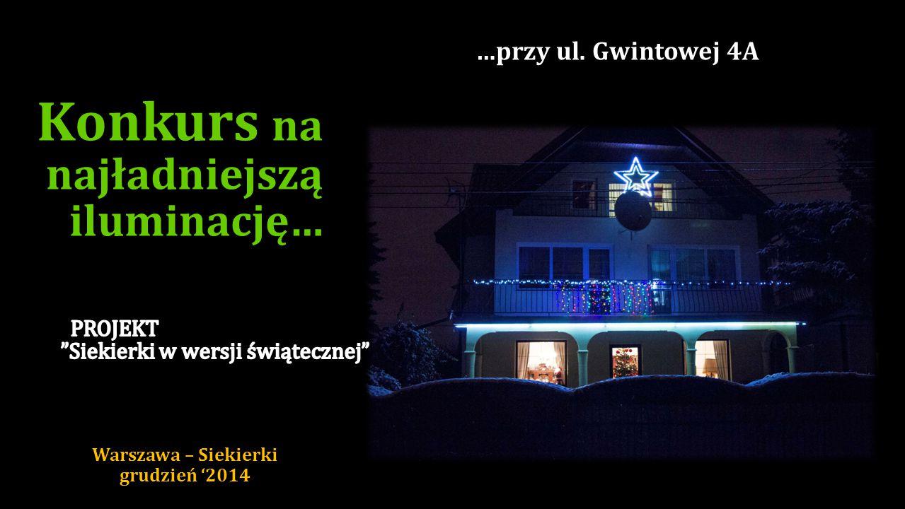 Konkurs na najładniejszą iluminację… …przy ul. Kątnej 11 Warszawa – Siekierki grudzień '2014