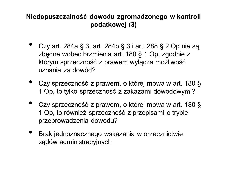 Niedopuszczalność dowodu zgromadzonego w kontroli podatkowej (3) Czy art. 284a § 3, art. 284b § 3 i art. 288 § 2 Op nie są zbędne wobec brzmienia art.