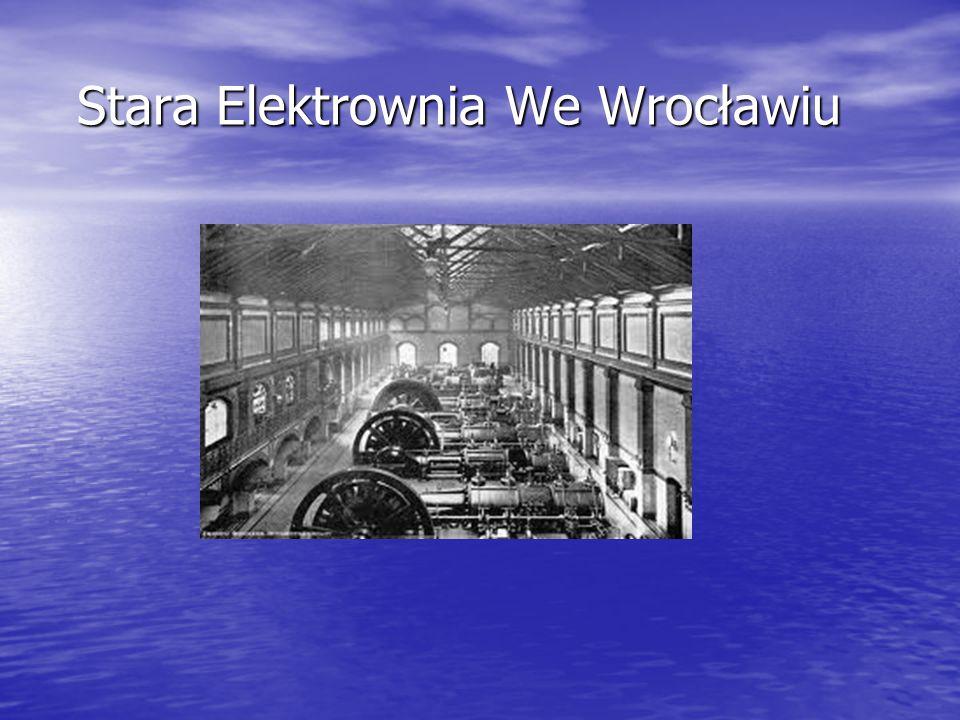 Stara Elektrownia We Wrocławiu Stara Elektrownia We Wrocławiu