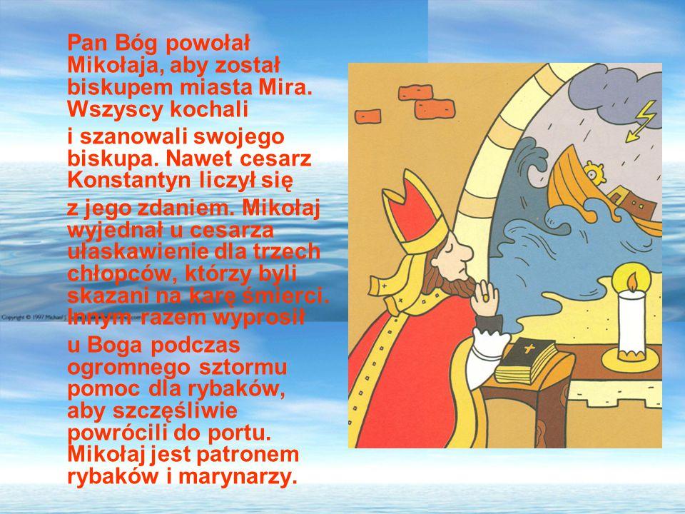 Pan Bóg powołał Mikołaja, aby został biskupem miasta Mira.