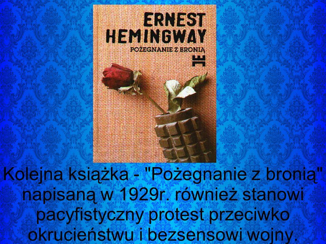 Kolejna książka - Pożegnanie z bronią napisaną w 1929r.