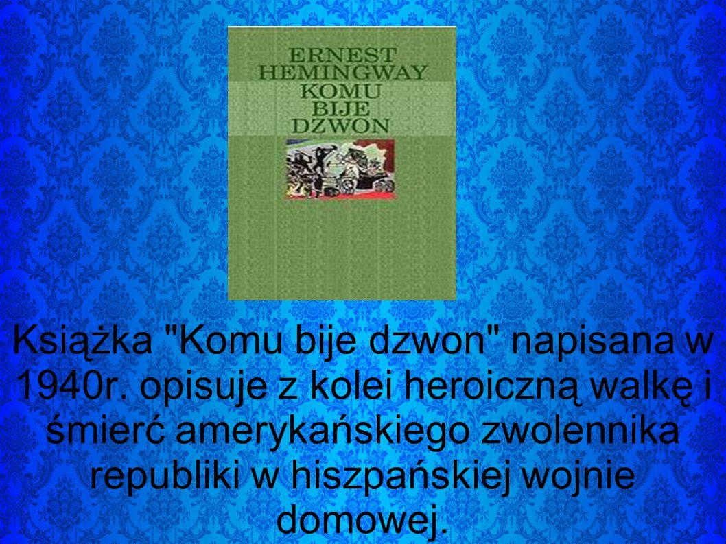 Książka Komu bije dzwon napisana w 1940r.