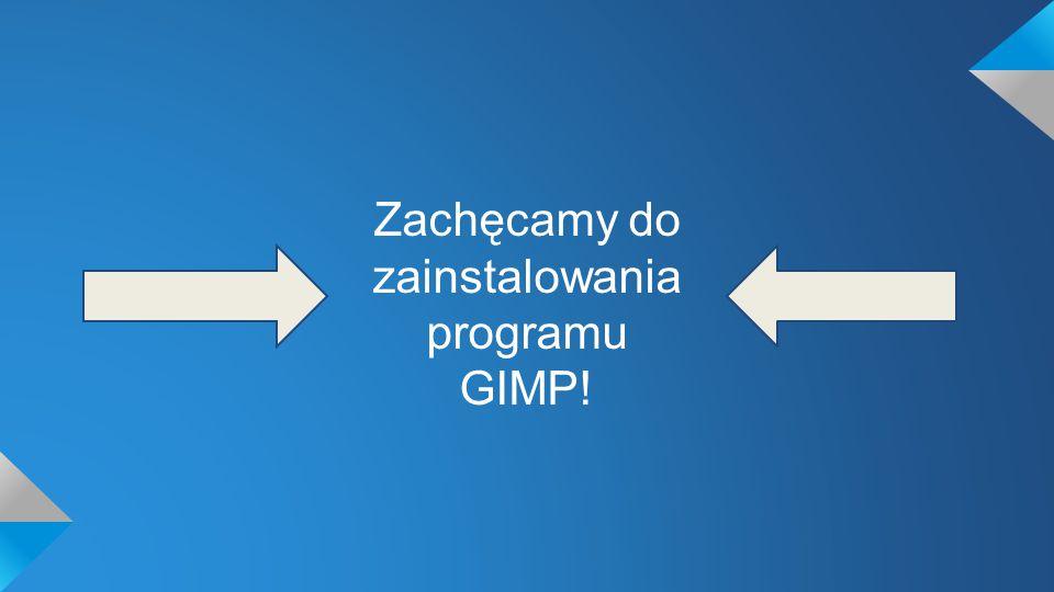 Zachęcamy do zainstalowania programu GIMP!