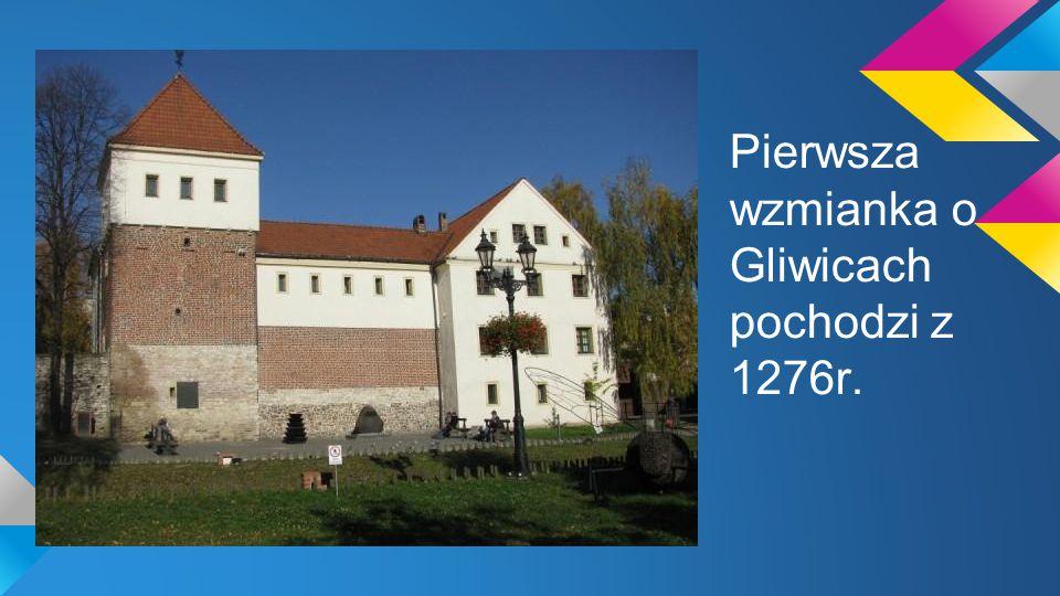 W Gliwicach miało miejsce wiele wydarzeń historycznych.